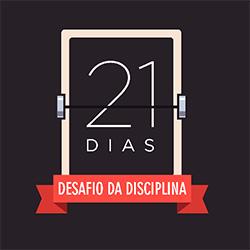 Desafio de 21 dias da Disciplina funciona mesmo