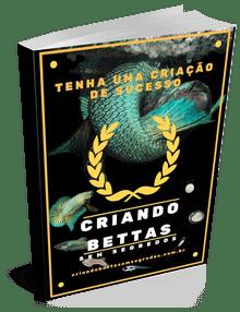 Livro Criando Bettas Sem Segredos - e-Book