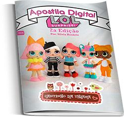 Apostila Digital Bonecas LOL Surprise 2ª Edição