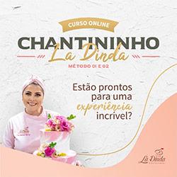 Chantininho La Dinda - Curso Online