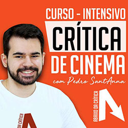 Curso de Crítica de Cinema com Pedro Sant'Anna
