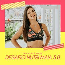 Desafio Nutri Maia 3.0 - Thamirys Maia