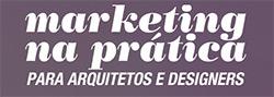 Marketing na Prática para Arquitetos e Designers - Renata Pena
