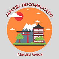 Japonês Descomplicado da Mariana Sensei Curso